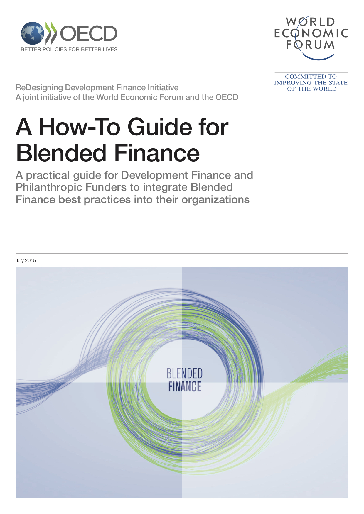 A How-To Guide for Blended Finance: A Practical Guide for Development Finance and Philanthropic Funders to Integrate Blended Finance Best Practices into their Organizations