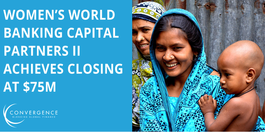 Women's World Banking Capital Partners II Achieves Closing at $75M
