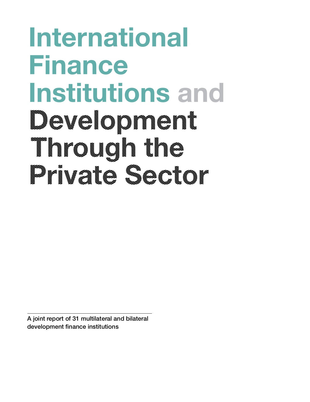 International Finance Institutions and Development Through the Private Sector