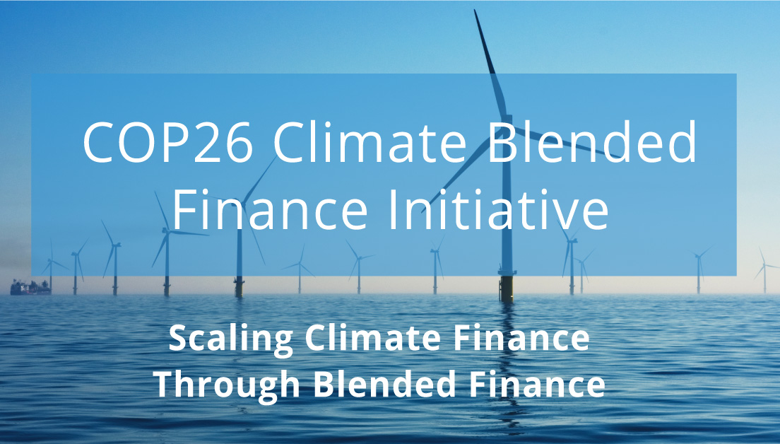The COP26 Blended Finance Platform: Scaling Climate Finance Through Blended Finance