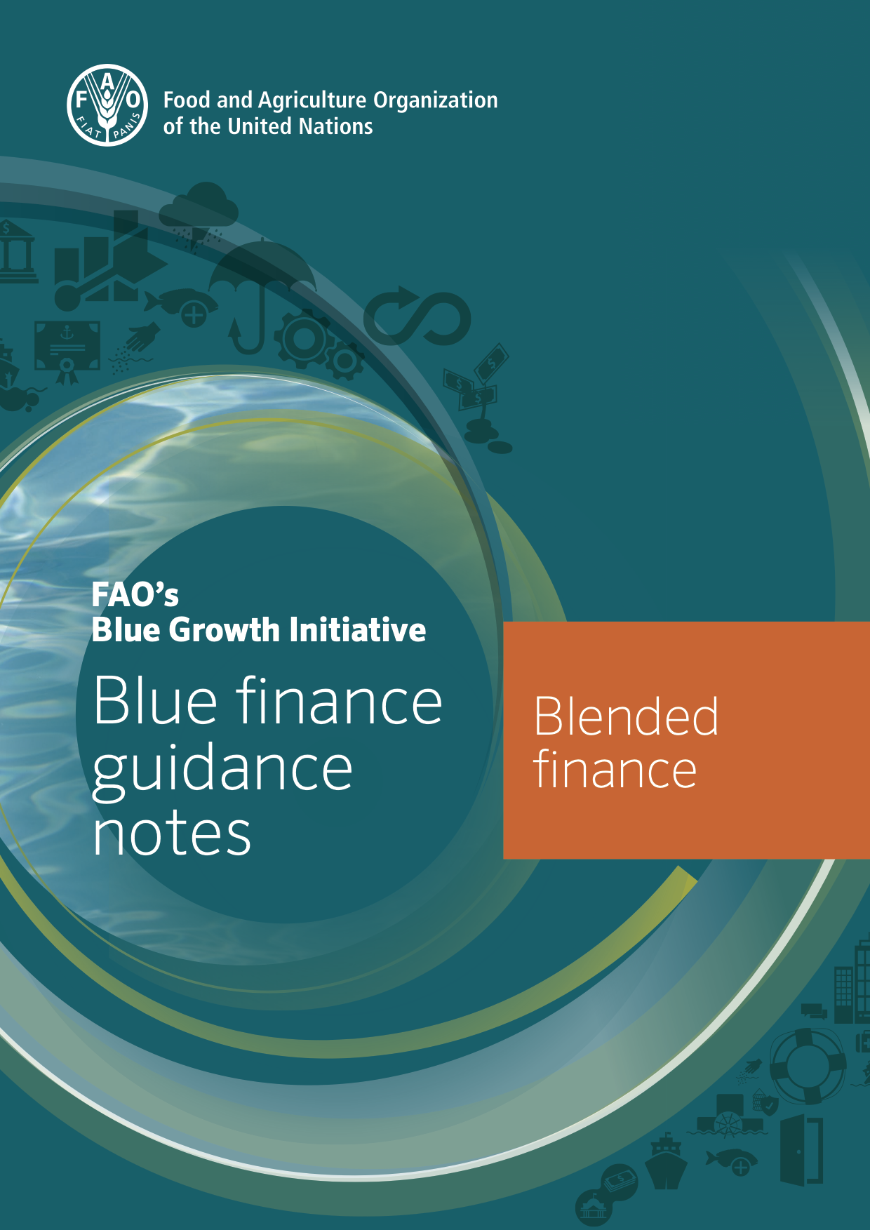 Food and Agriculture Organization of the United Nations - Blue Growth Initiative - Blue Finance Guidance Notes
