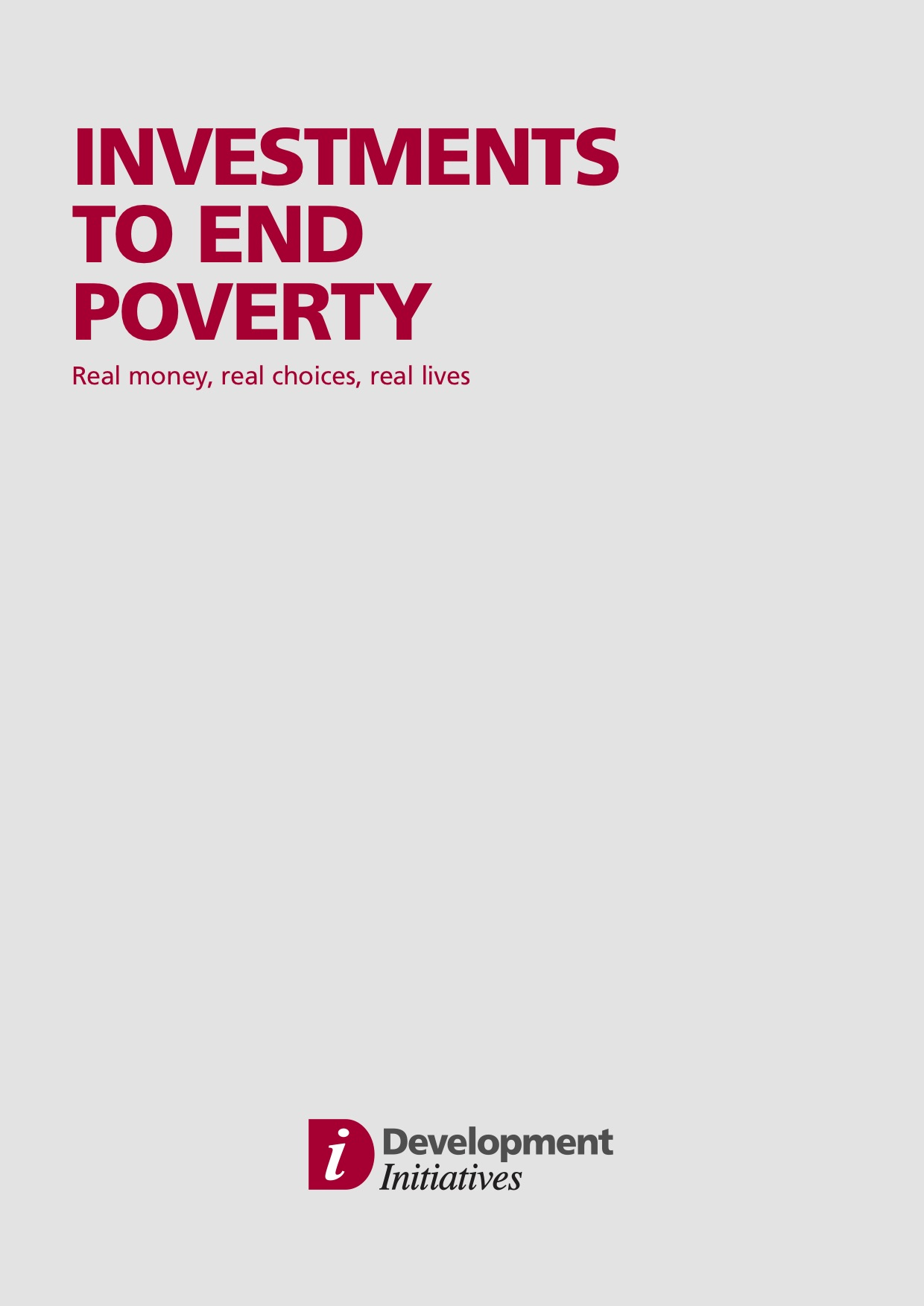 Investments to End Poverty: Real Money, Real Choices, Real Lives