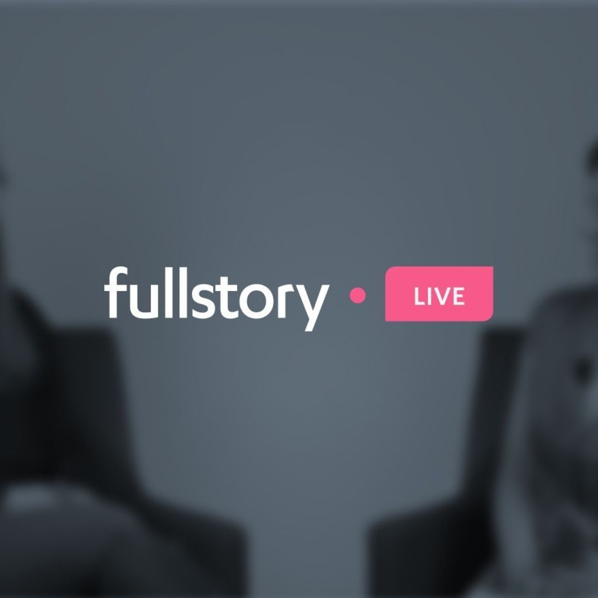 The Power of Cross-Functional Collaboration | FullStory Live