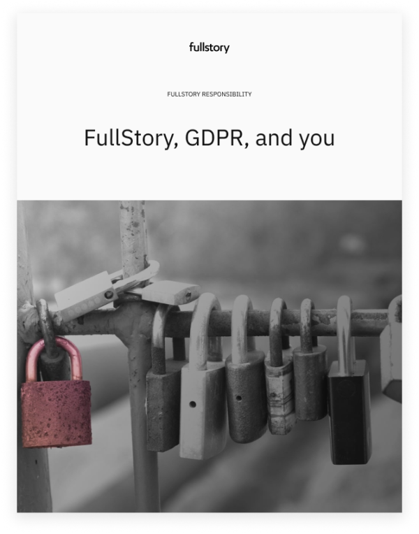 FullStory, GDPR, and you