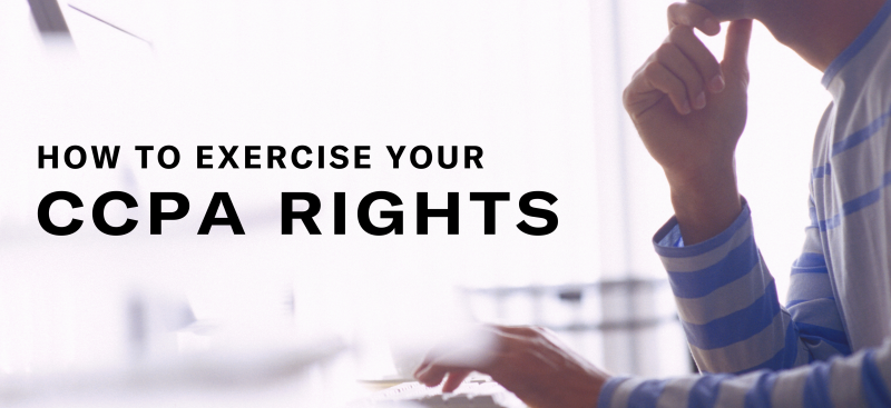 Everything you need to exercise your CCPA rights in 2020