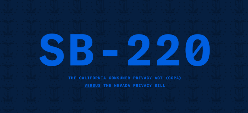 The California Consumer Privacy Act (CCPA) Versus The Nevada Privacy Bill (SB 220)