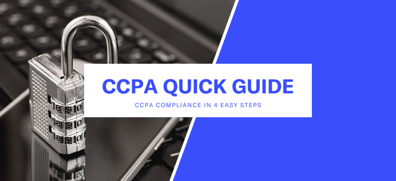 Quick Guide: 4 Steps to CCPA compliance