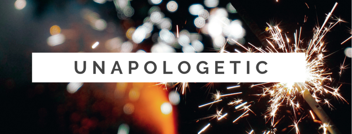 My 2019 Word of the Year - Unapologetic