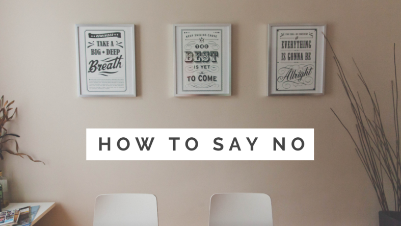 "Saying ""No"" To Others Means Saying ""Yes"" To Yourself"