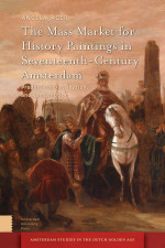 The Mass Market for History Paintings in Seventeenth-Century Amsterdam