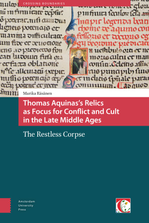 Thomas Aquinas's Relics as Focus for Conflict and Cult in the Late Middle Ages
