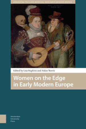 Women on the Edge in Early Modern Europe