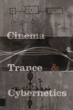Cinema, Trance and Cybernetics