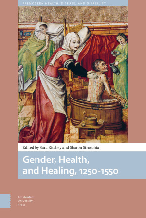 Gender, Health, and Healing, 1250-1550