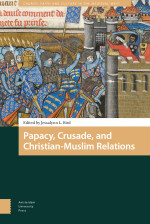 Papacy, Crusade, and Christian-Muslim Relations