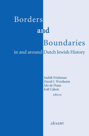 Borders and Boundaries in and around Dutch Jewish History