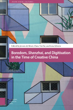 Boredom, Shanzhai, and Digitisation in the Time of Creative China