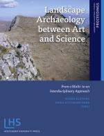 Landscape Archaeology between Art and Science