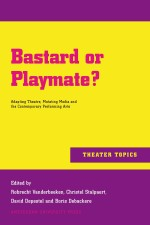 Bastard or Playmate?