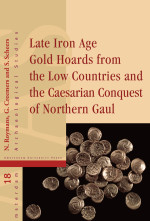Late Iron Age Gold Hoards from the Low Countries and the Caesarian Conquest of Northern Gaul