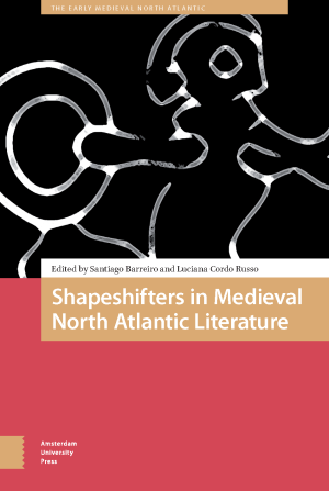 Shapeshifters in Medieval North Atlantic Literature
