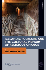 Icelandic Folklore and the Cultural Memory of Religious Change