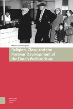 Religion, Class, and the Postwar Development of the Dutch Welfare State