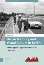 Urban Memory and Visual Culture in Berlin
