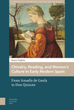 Chivalry, Reading, and Women's Culture in Early Modern Spain