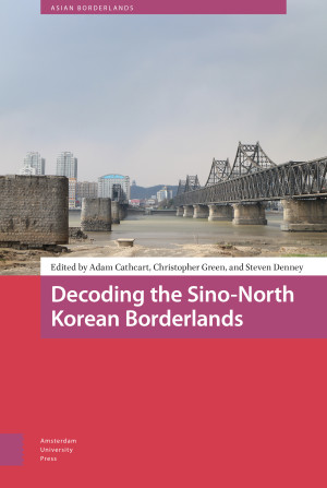 Decoding the Sino-North Korean Borderlands