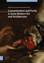 Contamination and Purity in Early Modern Art and Architecture