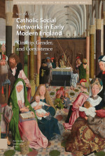 Catholic Social Networks in Early Modern England