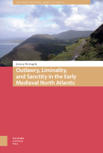 Outlawry, Liminality, and Sanctity in the Literature of the Early Medieval North Atlantic