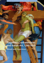 Flagellant Confraternities and Italian Art, 1260-1610