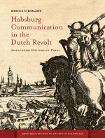 Habsburg Communication in the Dutch Revolt