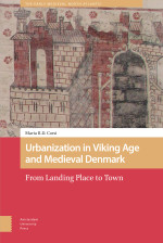 Urbanization in Viking Age and Medieval Denmark