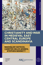 Christianity and War in Medieval East Central Europe and Scandinavia