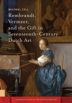 Rembrandt, Vermeer, and the Gift in Seventeenth-Century Dutch Art