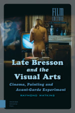 Late Bresson and the Visual Arts