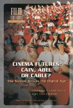 Cinema Futures: Cain, Abel or Cable?