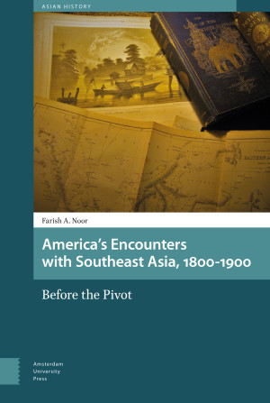 America's Encounters with Southeast Asia, 1800-1900