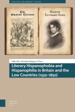 Literary Hispanophobia and Hispanophilia in Britain and the Low Countries (1550-1850)