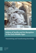Isidore of Seville and his Reception in the Early Middle Ages