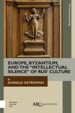 "Europe, Byzantium, and the ""Intellectual Silence"" of Rus' Culture"