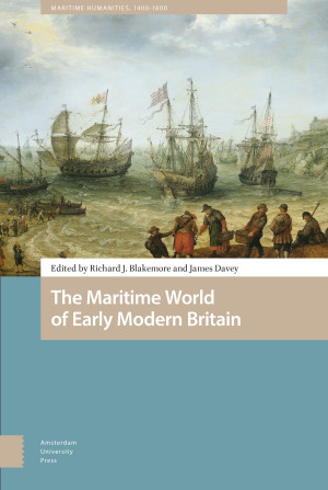 The Maritime World of Early Modern Britain