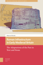 Roman Infrastructure in Early Medieval Britain