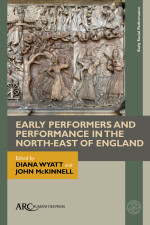 Early Performers and Performance in the North-East of England