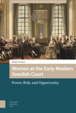 Women at the Early Modern Swedish Court