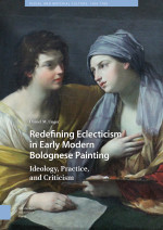 Redefining Eclecticism in Early Modern Bolognese Painting
