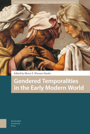 Gendered Temporalities in the Early Modern World